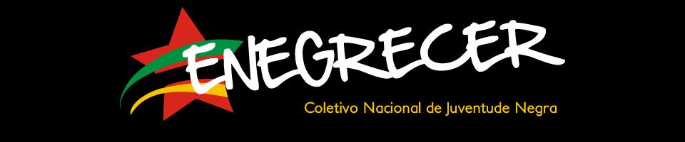 ENEGRECER – Coletivo Nacional de Juventude Negra